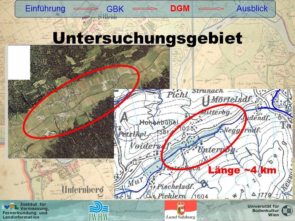 Einführung GBK DGM Ausblick Untersuchungsgebiet Länge ~4 km