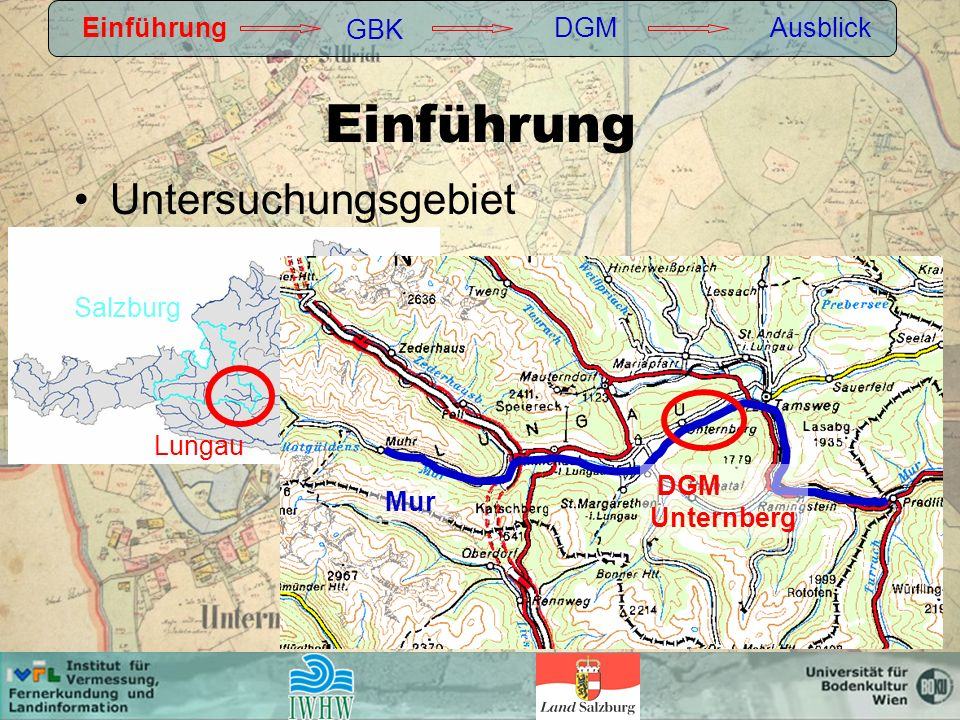 Einführung Untersuchungsgebiet Einführung GBK DGM Ausblick Salzburg