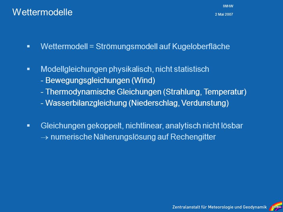 Wettermodelle Wettermodell = Strömungsmodell auf Kugeloberfläche