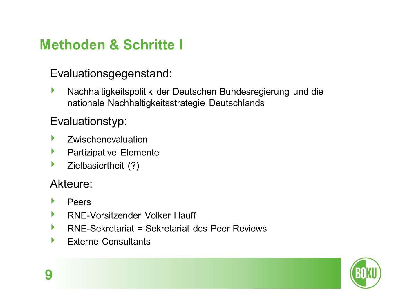 Methoden & Schritte I Evaluationsgegenstand: Evaluationstyp: Akteure: