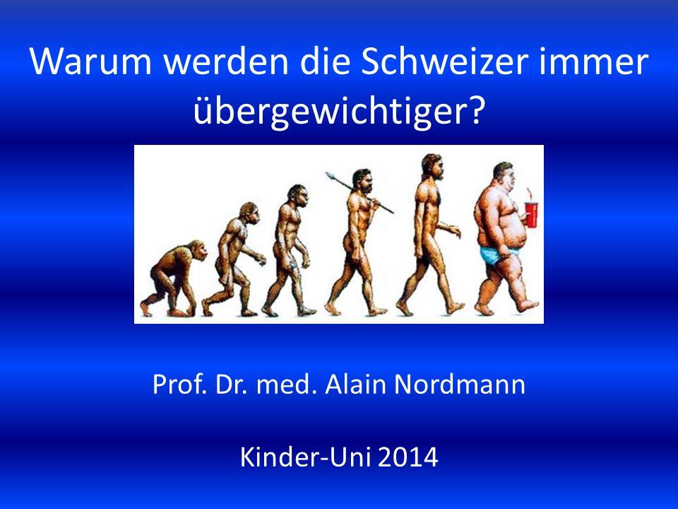 Warum werden die Schweizer immer übergewichtiger. Prof. Dr. med