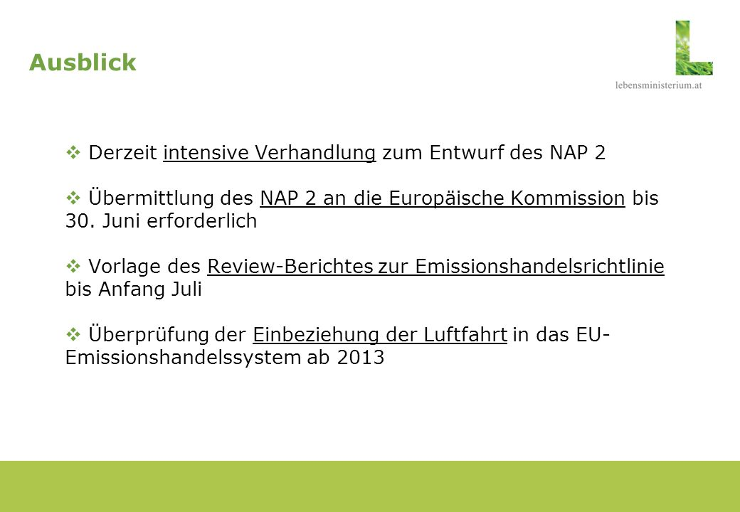 Ausblick Derzeit intensive Verhandlung zum Entwurf des NAP 2