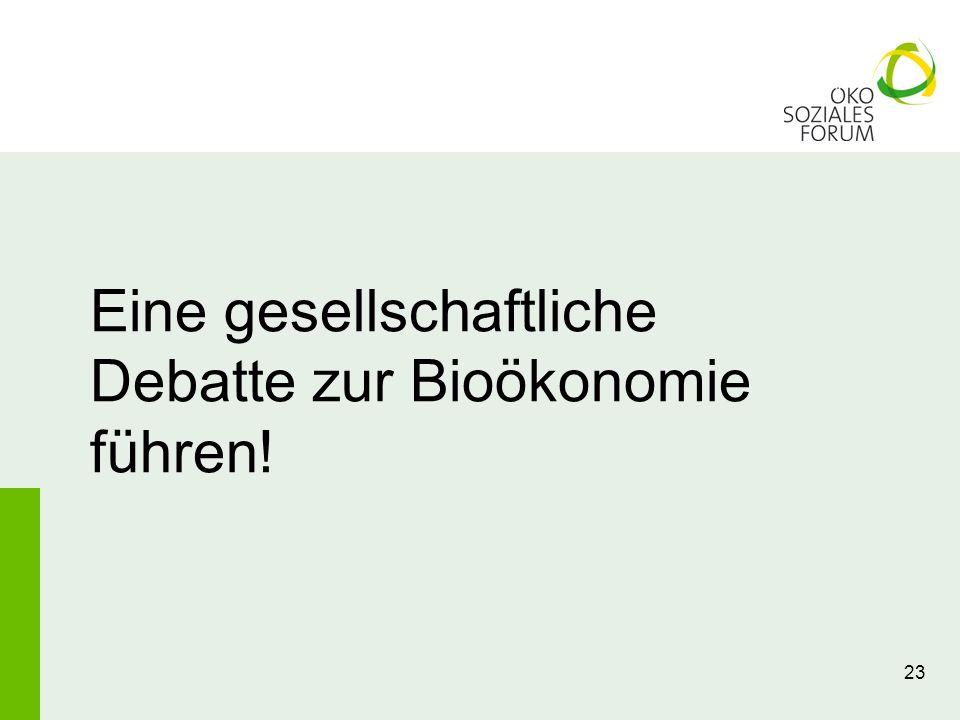 Eine gesellschaftliche Debatte zur Bioökonomie führen!
