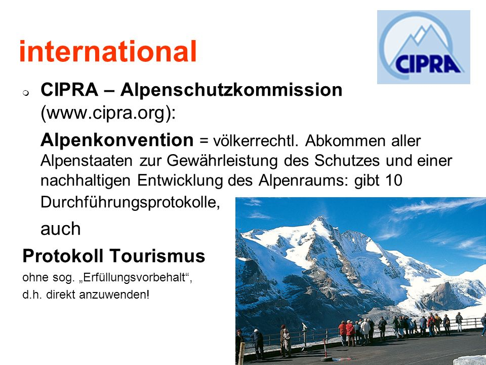 international CIPRA – Alpenschutzkommission (www.cipra.org):