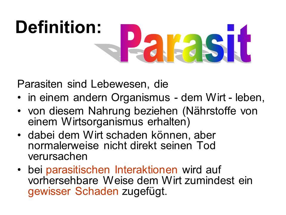 Definition: Parasit Parasiten sind Lebewesen, die