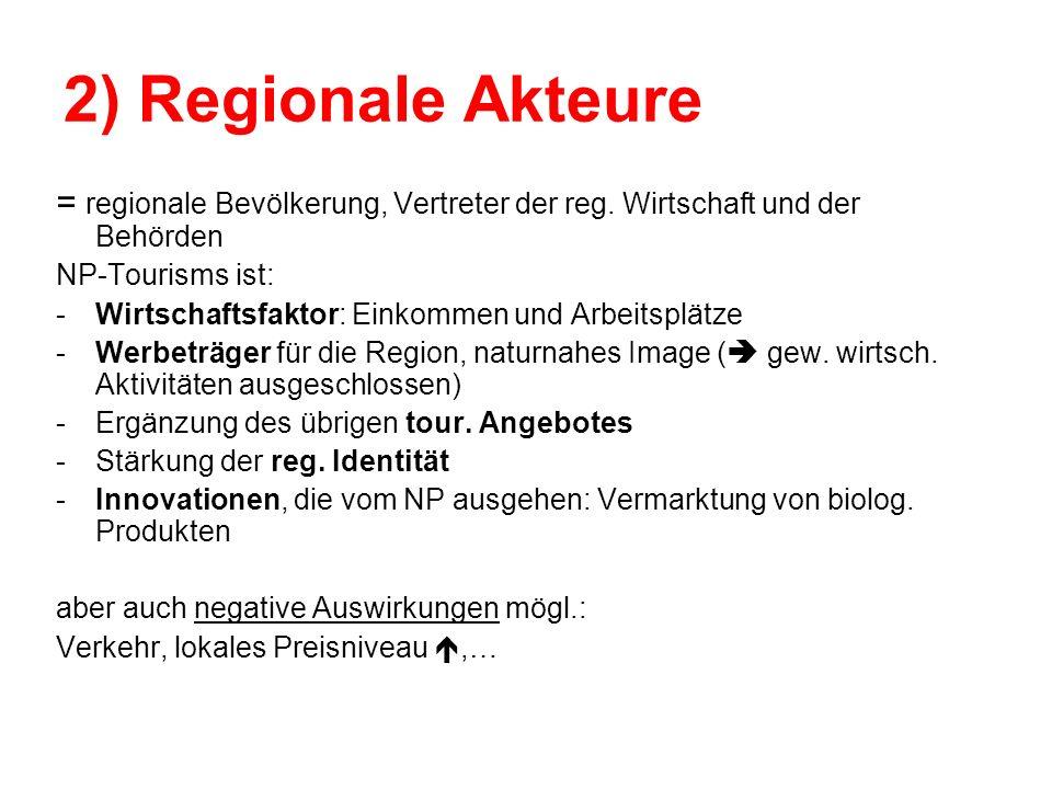 2) Regionale Akteure = regionale Bevölkerung, Vertreter der reg. Wirtschaft und der Behörden. NP-Tourisms ist: