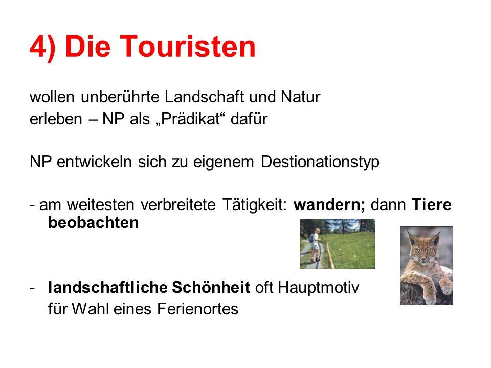 4) Die Touristen wollen unberührte Landschaft und Natur
