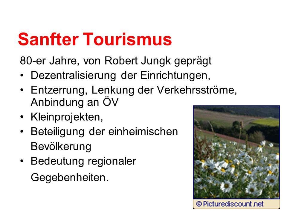 Sanfter Tourismus 80-er Jahre, von Robert Jungk geprägt