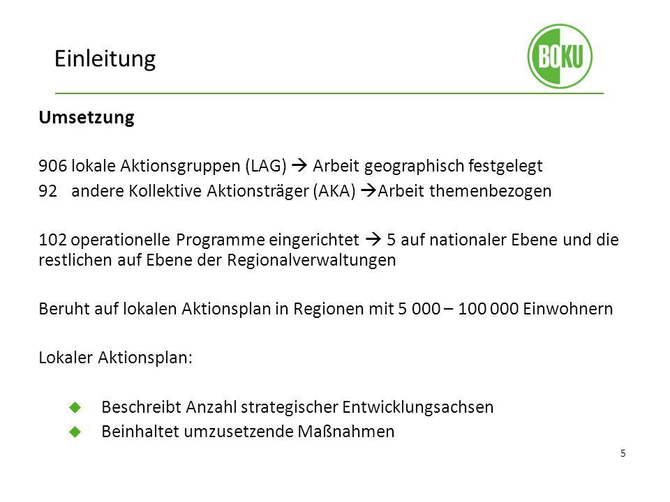 Einleitung Umsetzung. 906 lokale Aktionsgruppen (LAG)  Arbeit geographisch festgelegt.