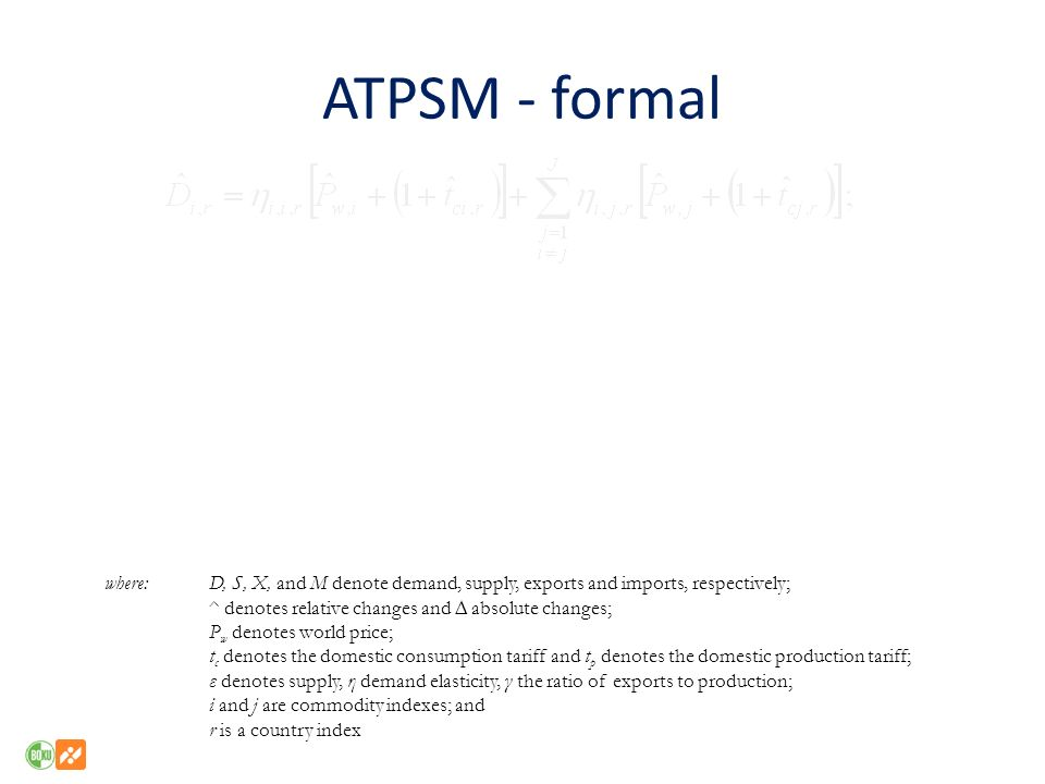 ATPSM - formal where: D, S, X, and M denote demand, supply, exports and imports, respectively; ^ denotes relative changes and ∆ absolute changes;