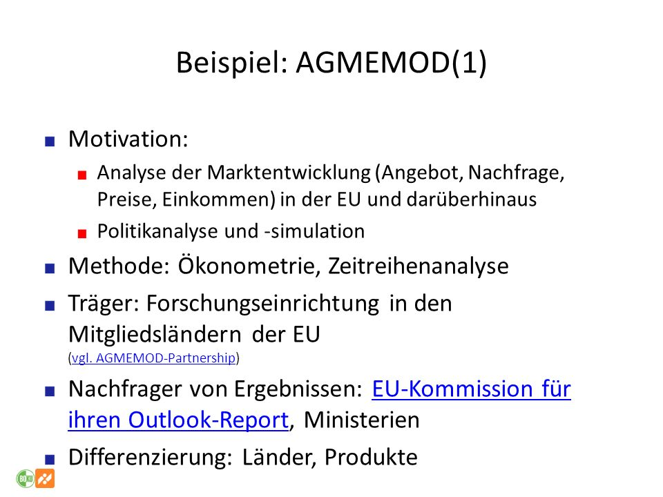 Beispiel: AGMEMOD(1) Motivation: