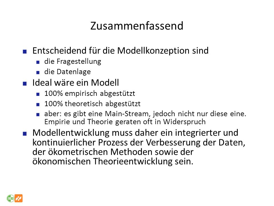 Zusammenfassend Entscheidend für die Modellkonzeption sind