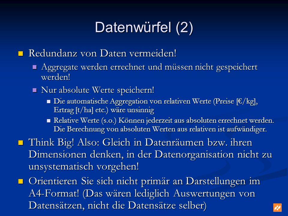 Datenwürfel (2) Redundanz von Daten vermeiden!