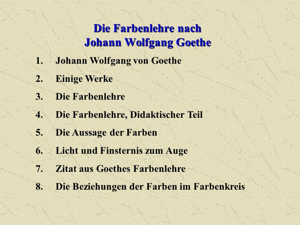 Die Farbenlehre nach Johann Wolfgang Goethe