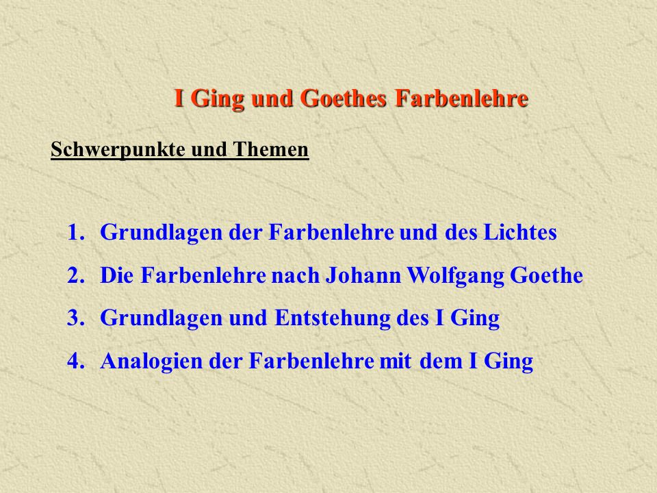 I Ging und Goethes Farbenlehre