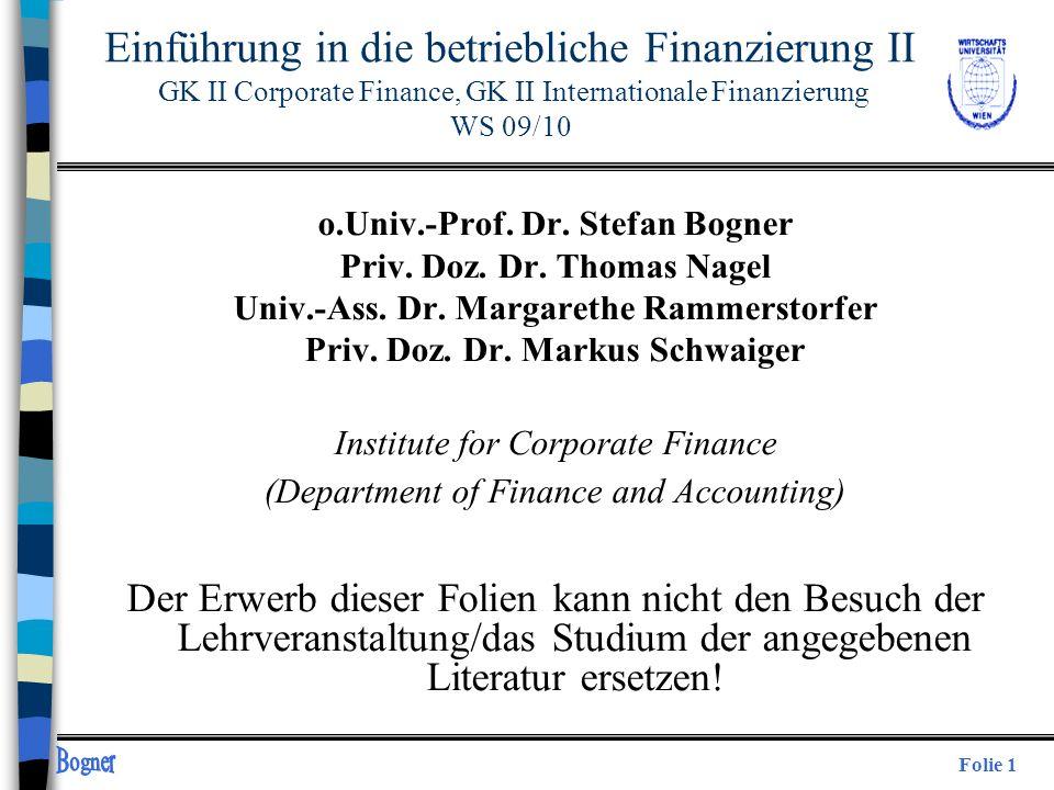 Einführung in die betriebliche Finanzierung II GK II Corporate Finance, GK II Internationale Finanzierung WS 09/10