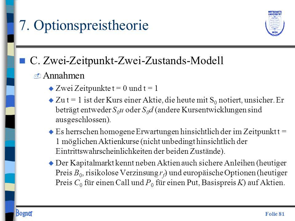 7. Optionspreistheorie C. Zwei-Zeitpunkt-Zwei-Zustands-Modell Annahmen