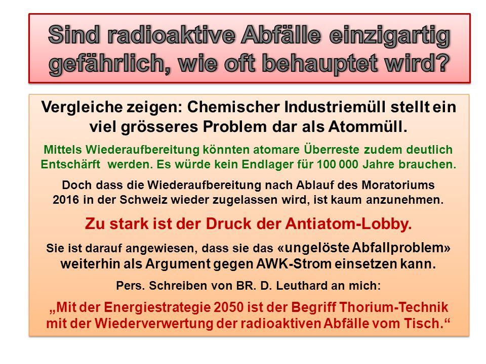 Sind radioaktive Abfälle einzigartig gefährlich, wie oft behauptet wird