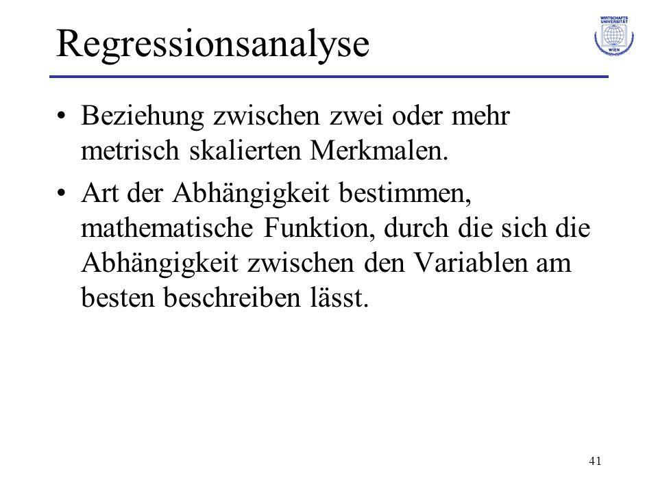 Regressionsanalyse Beziehung zwischen zwei oder mehr metrisch skalierten Merkmalen.