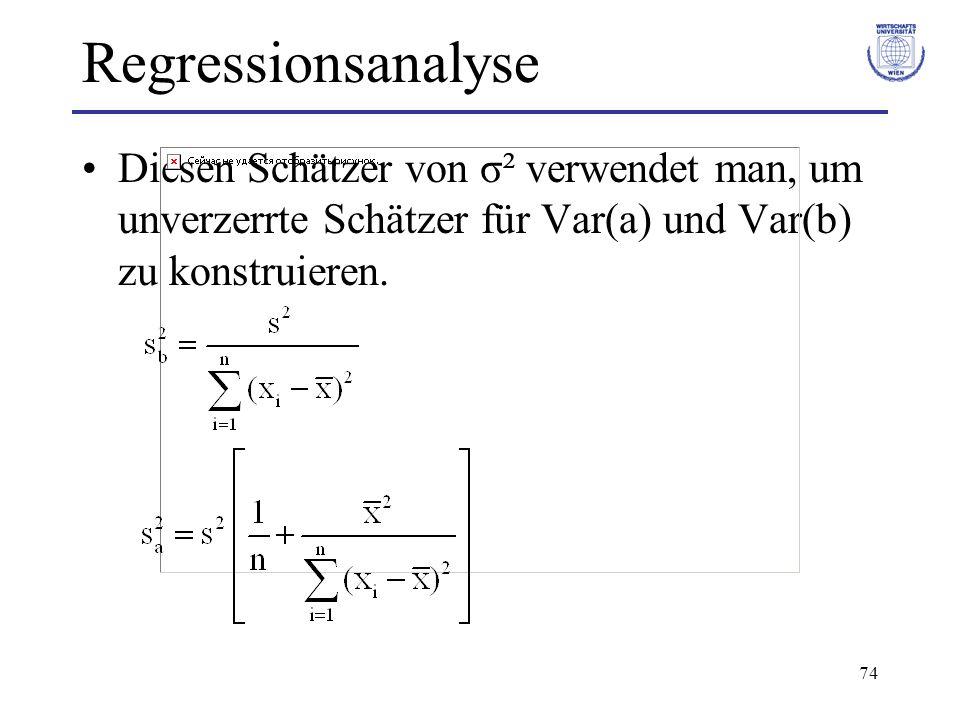 Regressionsanalyse Diesen Schätzer von σ² verwendet man, um unverzerrte Schätzer für Var(a) und Var(b) zu konstruieren.