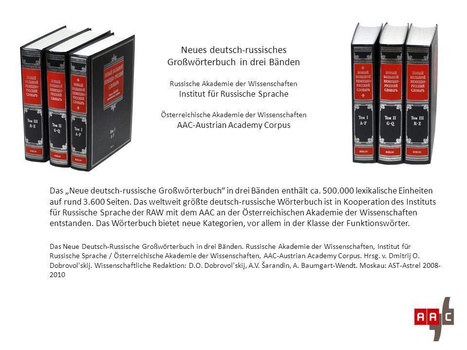Neues deutsch-russisches Großwörterbuch in drei Bänden Russische Akademie der Wissenschaften Institut für Russische Sprache Österreichische Akademie der Wissenschaften AAC-Austrian Academy Corpus