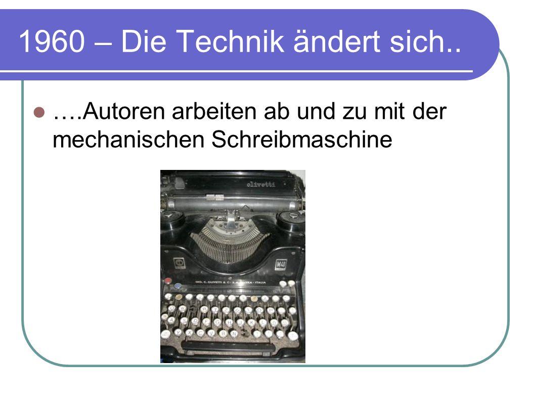 1960 – Die Technik ändert sich..