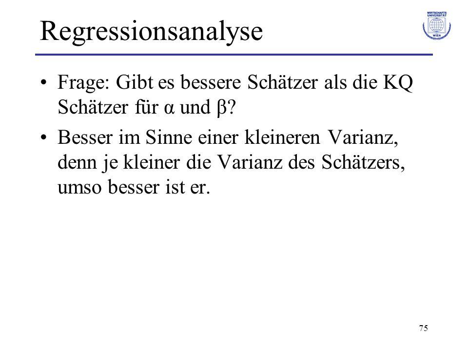 Regressionsanalyse Frage: Gibt es bessere Schätzer als die KQ Schätzer für α und β