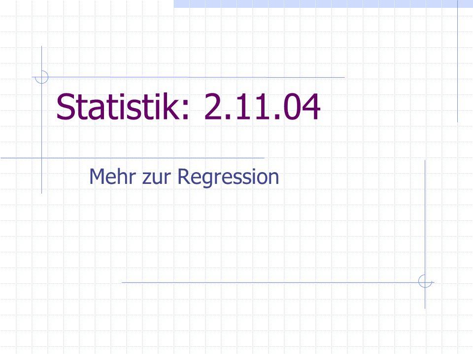 Statistik: 2.11.04 Mehr zur Regression