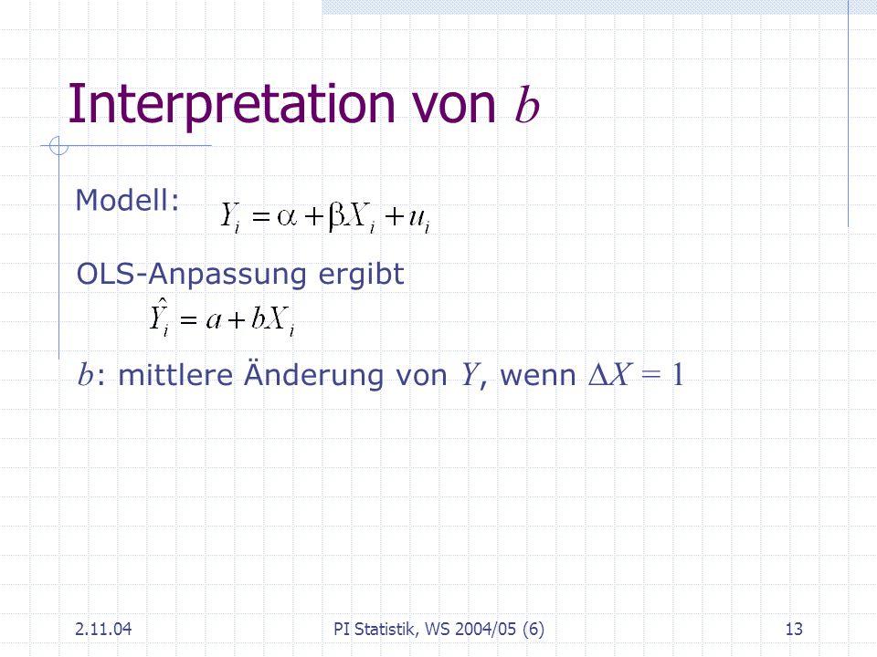 Interpretation von b b: mittlere Änderung von Y, wenn DX = 1 Modell: