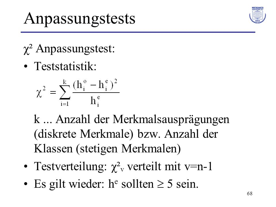 Anpassungstests χ² Anpassungstest: Teststatistik: