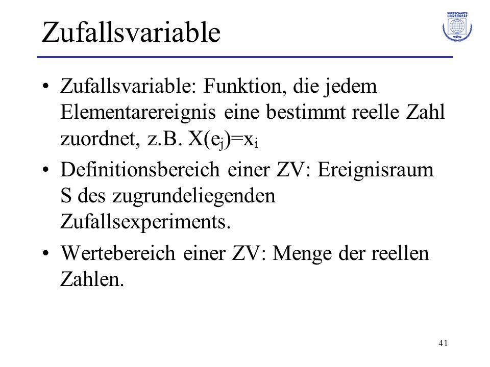 Zufallsvariable Zufallsvariable: Funktion, die jedem Elementarereignis eine bestimmt reelle Zahl zuordnet, z.B. X(ej)=xi.