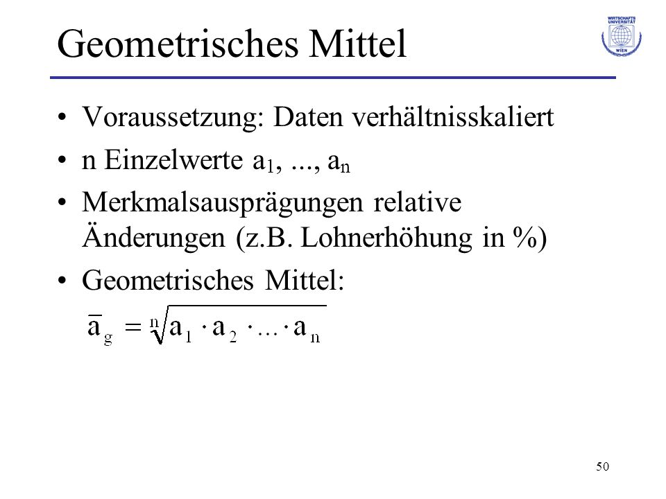 Geometrisches Mittel Voraussetzung: Daten verhältnisskaliert