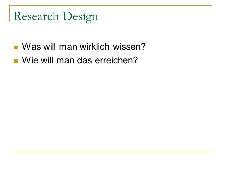 Research Design Was will man wirklich wissen