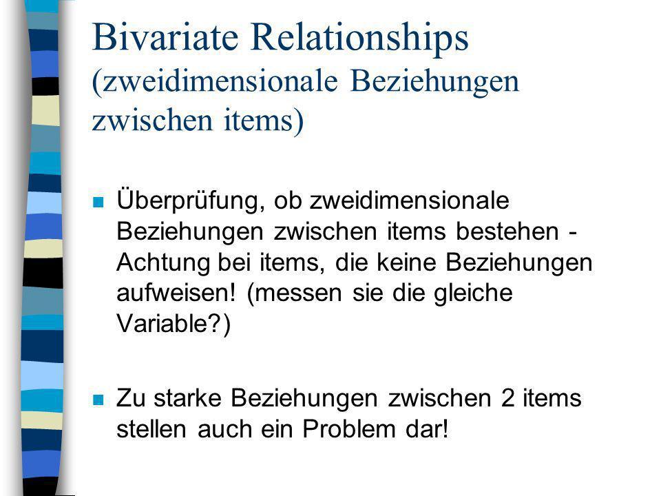 Bivariate Relationships (zweidimensionale Beziehungen zwischen items)