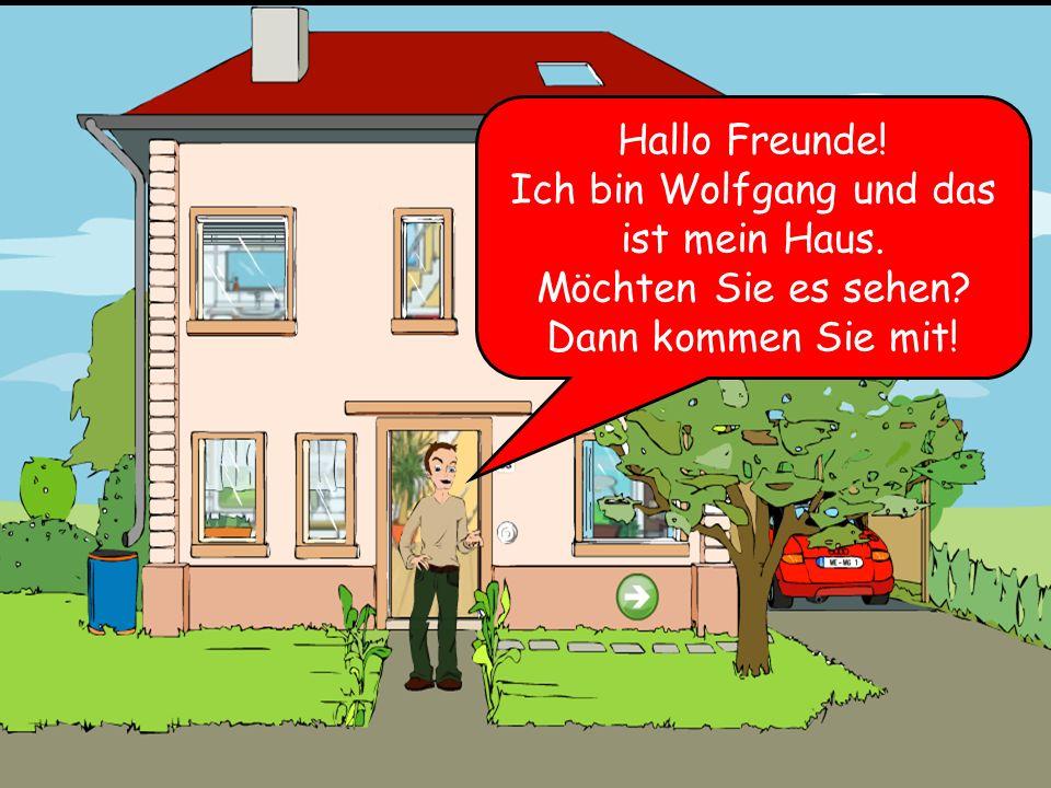 Ich bin Wolfgang und das ist mein Haus.