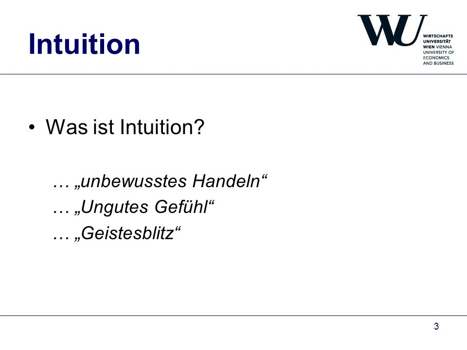 "Intuition Was ist Intuition … ""unbewusstes Handeln"