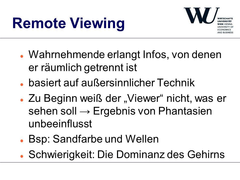 Remote Viewing Wahrnehmende erlangt Infos, von denen er räumlich getrennt ist. basiert auf außersinnlicher Technik.