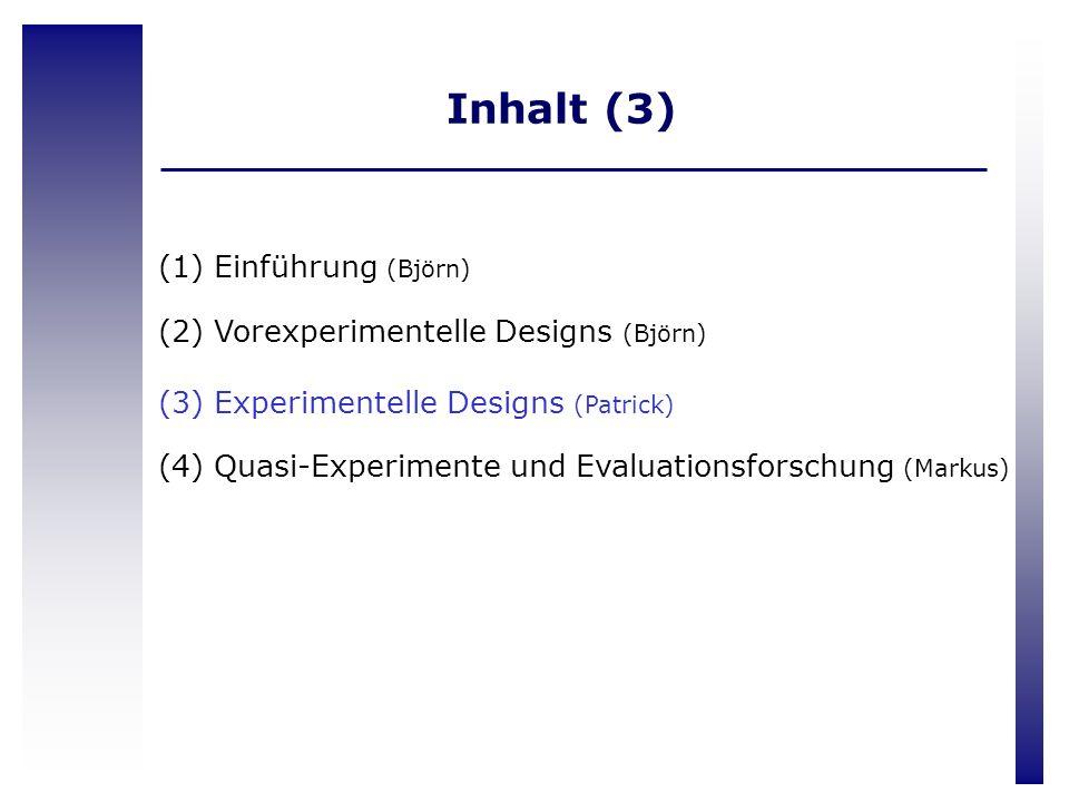 Inhalt (3) Einführung (Björn) Vorexperimentelle Designs (Björn)