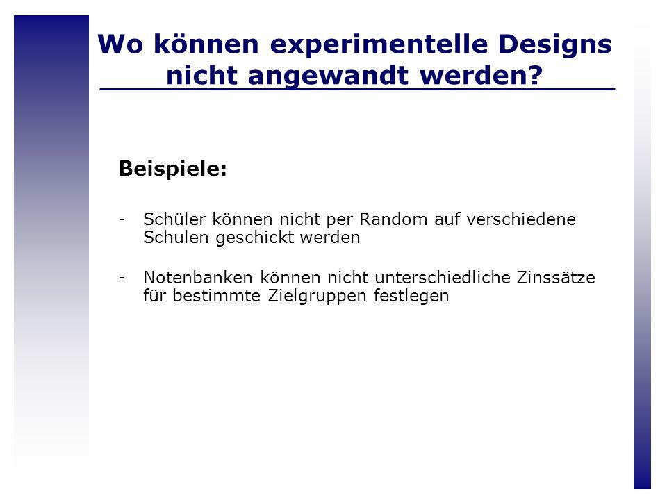 Wo können experimentelle Designs nicht angewandt werden