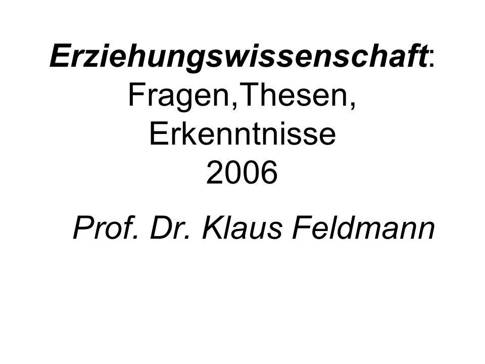 Erziehungswissenschaft:Fragen,Thesen, Erkenntnisse 2006