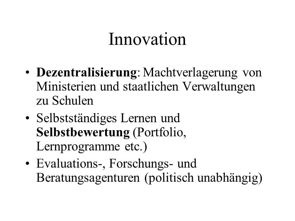 Innovation Dezentralisierung: Machtverlagerung von Ministerien und staatlichen Verwaltungen zu Schulen.