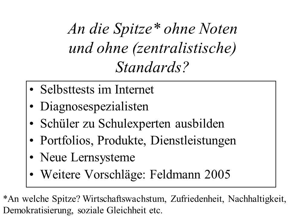 An die Spitze* ohne Noten und ohne (zentralistische) Standards
