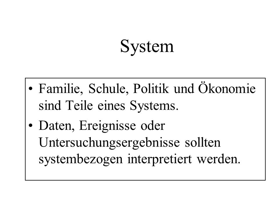 System Familie, Schule, Politik und Ökonomie sind Teile eines Systems.