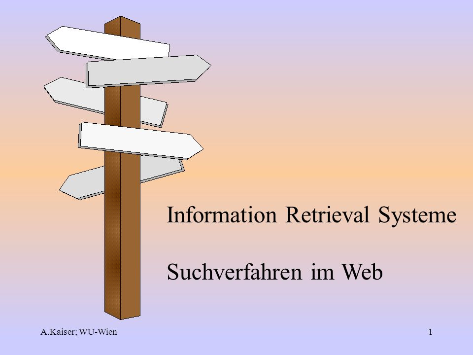 Information Retrieval Systeme Suchverfahren im Web