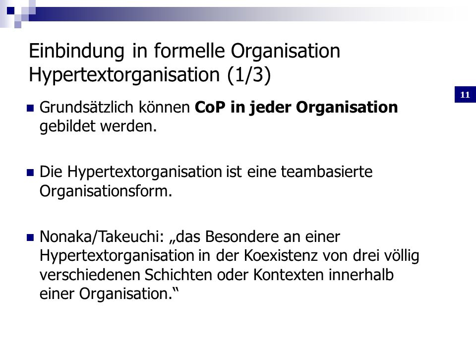Einbindung in formelle Organisation Hypertextorganisation (1/3)
