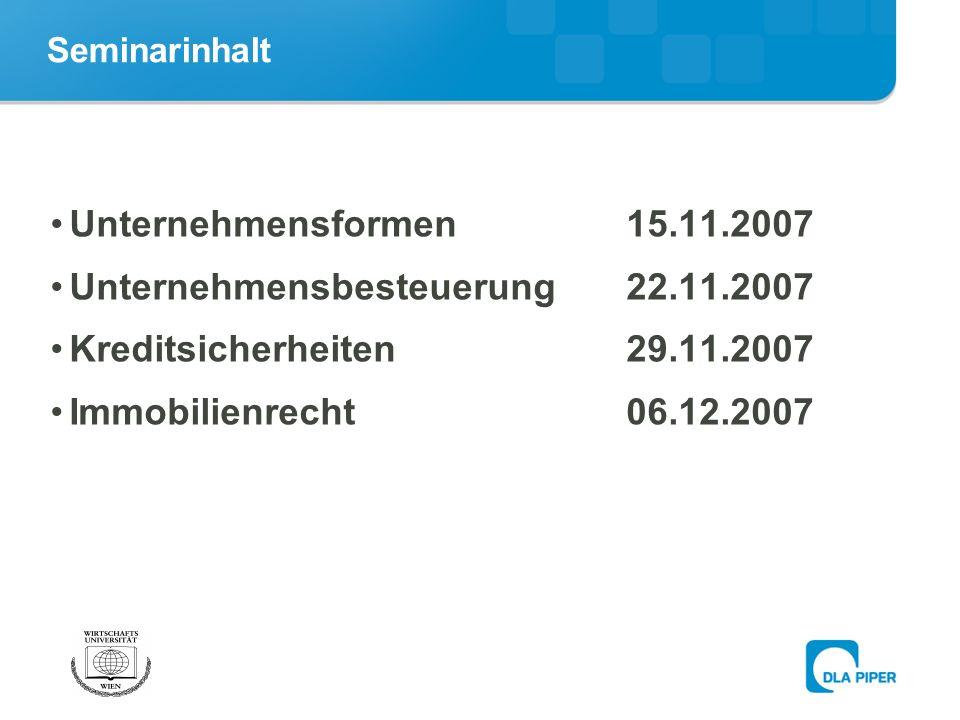 Unternehmensbesteuerung 22.11.2007 Kreditsicherheiten 29.11.2007