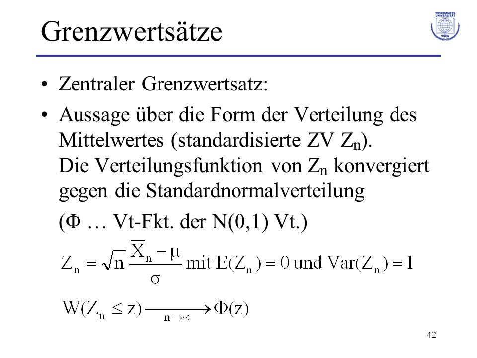 Grenzwertsätze Zentraler Grenzwertsatz: