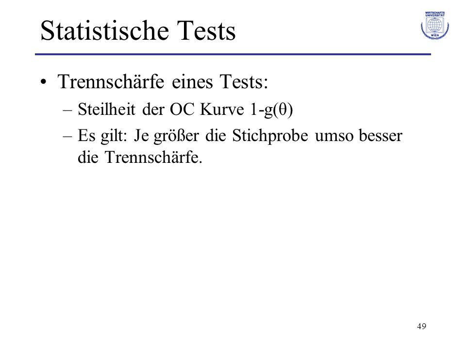 Statistische Tests Trennschärfe eines Tests:
