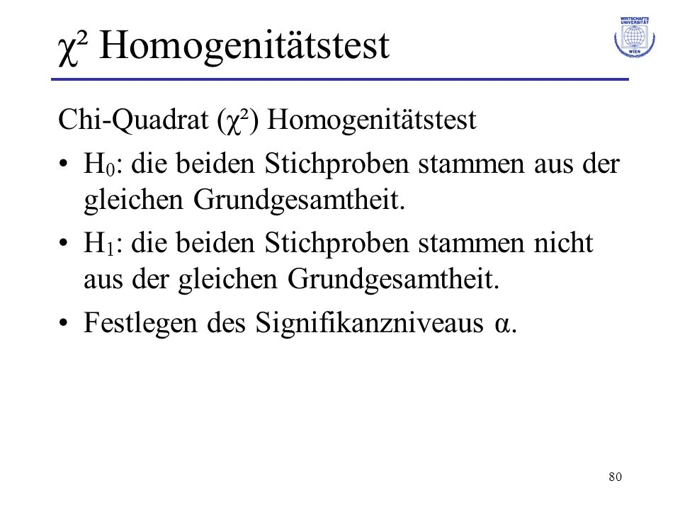 χ² Homogenitätstest Chi-Quadrat (χ²) Homogenitätstest