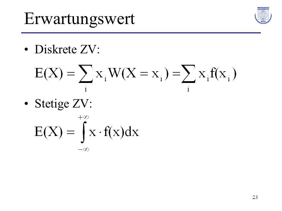Erwartungswert Diskrete ZV: Stetige ZV: